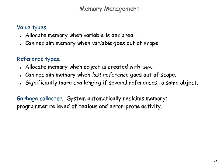 Memory Management Value types. Allocate memory when variable is declared. Can reclaim memory when