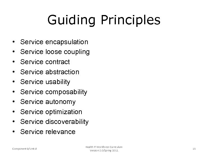 Guiding Principles • • • Service encapsulation Service loose coupling Service contract Service abstraction