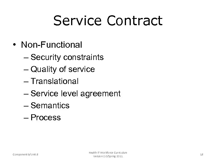 Service Contract • Non-Functional – Security constraints – Quality of service – Translational –