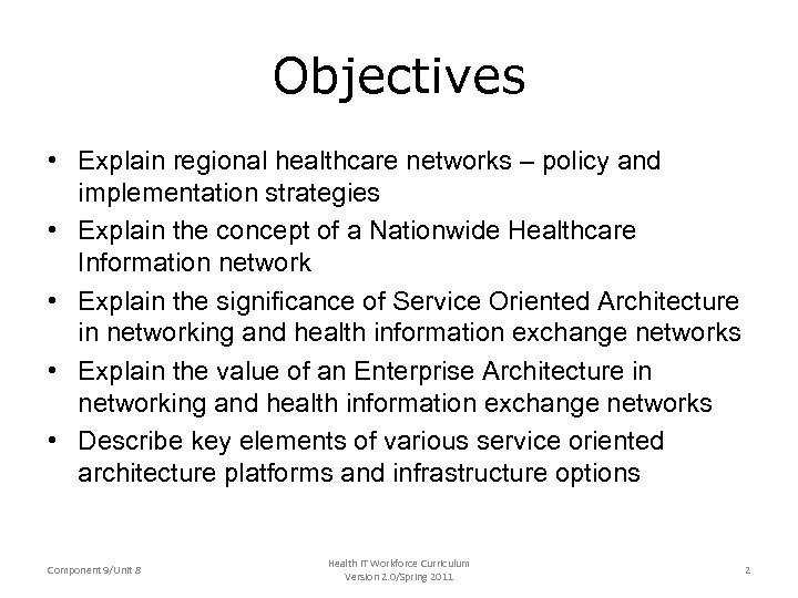 Objectives • Explain regional healthcare networks – policy and implementation strategies • Explain the