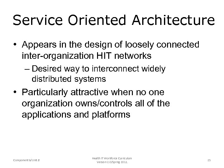 Service Oriented Architecture • Appears in the design of loosely connected inter-organization HIT networks