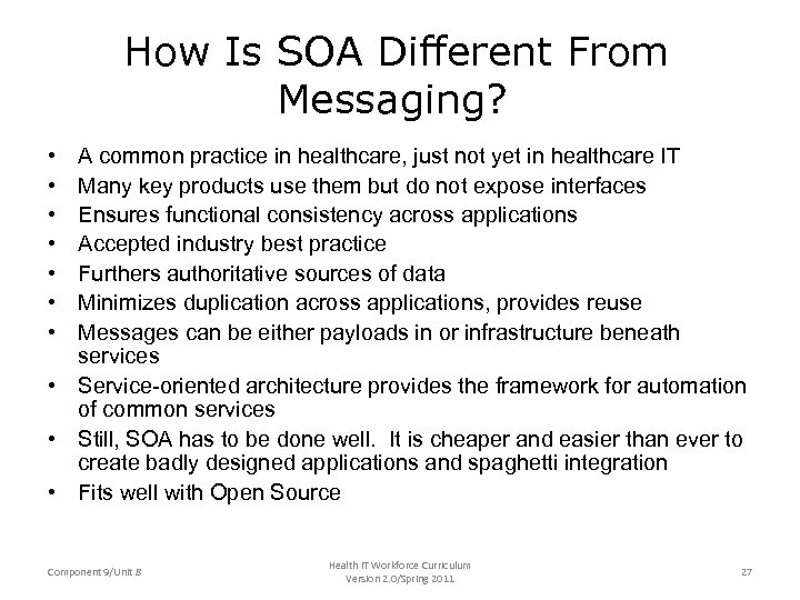 How Is SOA Different From Messaging? • • A common practice in healthcare, just
