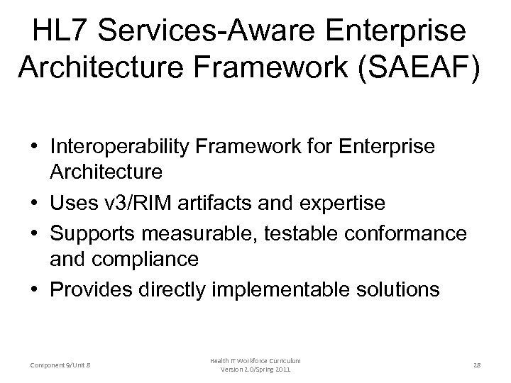 HL 7 Services-Aware Enterprise Architecture Framework (SAEAF) • Interoperability Framework for Enterprise Architecture •
