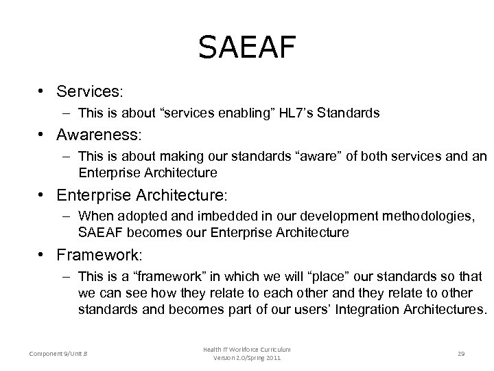 "SAEAF • Services: – This is about ""services enabling"" HL 7's Standards • Awareness:"
