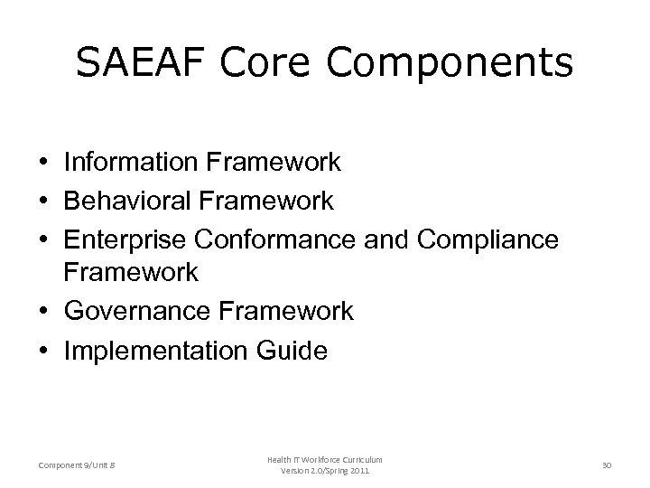 SAEAF Core Components • Information Framework • Behavioral Framework • Enterprise Conformance and Compliance