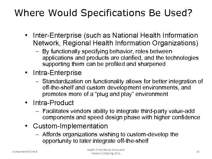 Where Would Specifications Be Used? • Inter-Enterprise (such as National Health Information Network, Regional