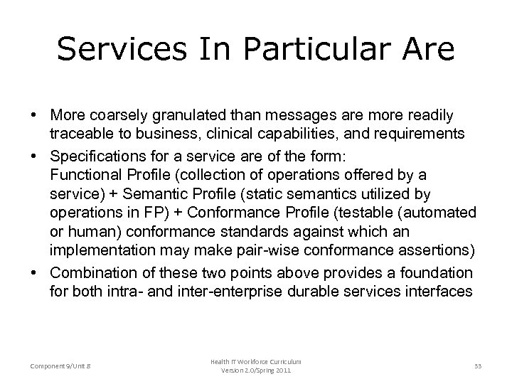 Services In Particular Are • More coarsely granulated than messages are more readily traceable