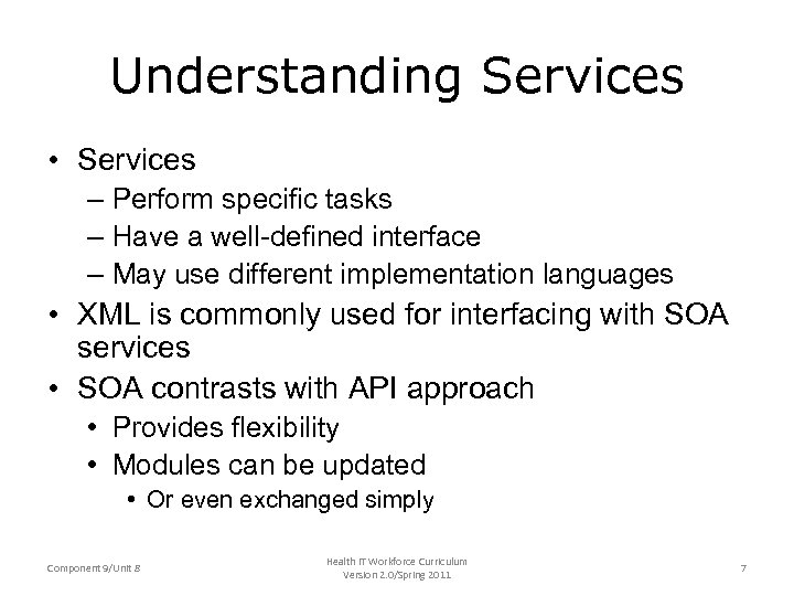 Understanding Services • Services – Perform specific tasks – Have a well-defined interface –