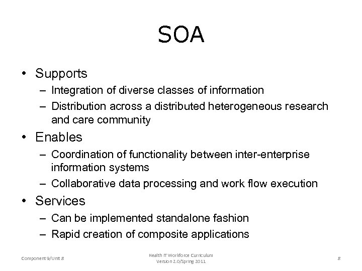 SOA • Supports – Integration of diverse classes of information – Distribution across a