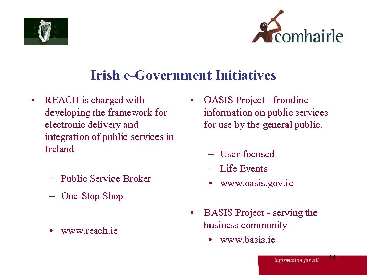 Irish e-Government Initiatives • REACH is charged with developing the framework for electronic delivery