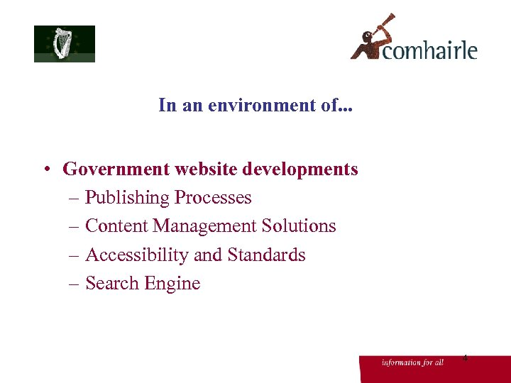 In an environment of. . . • Government website developments – Publishing Processes –