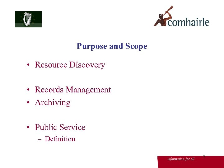 Purpose and Scope • Resource Discovery • Records Management • Archiving • Public Service
