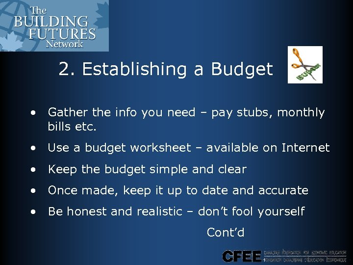 2. Establishing a Budget • Gather the info you need – pay stubs, monthly