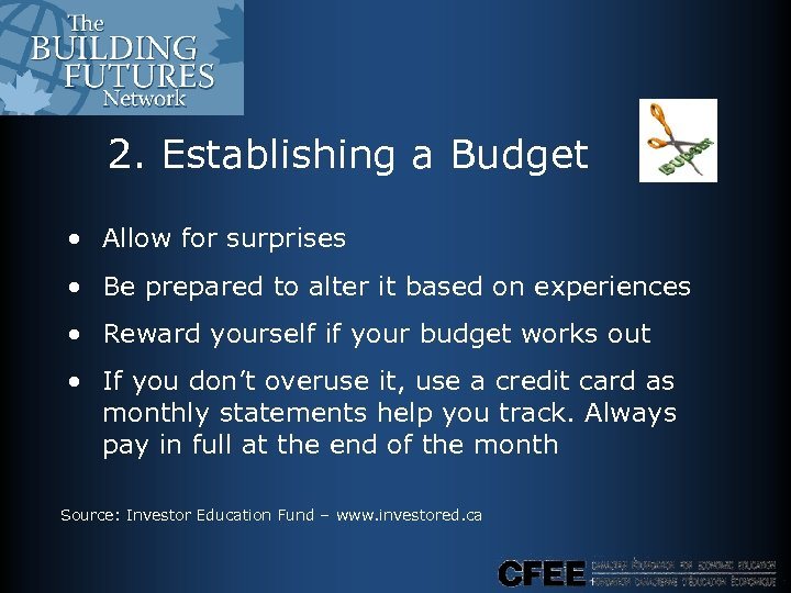 2. Establishing a Budget • Allow for surprises • Be prepared to alter it