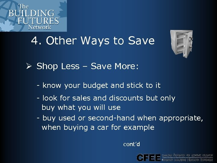 4. Other Ways to Save Ø Shop Less – Save More: - know your