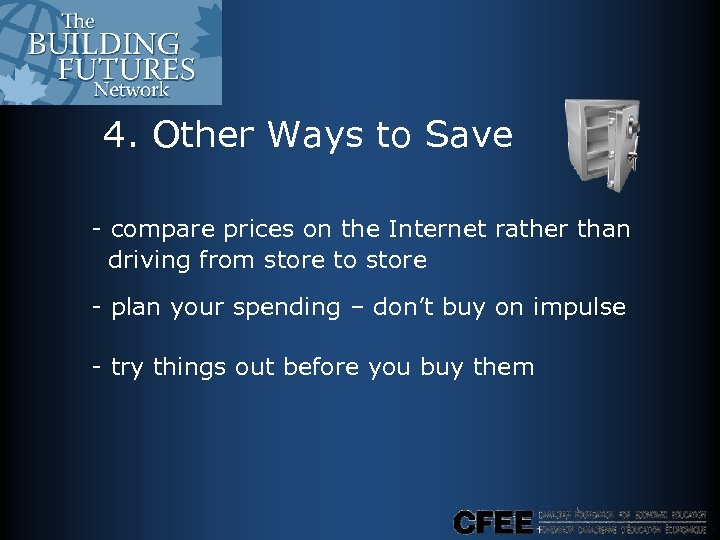 4. Other Ways to Save - compare prices on the Internet rather than driving