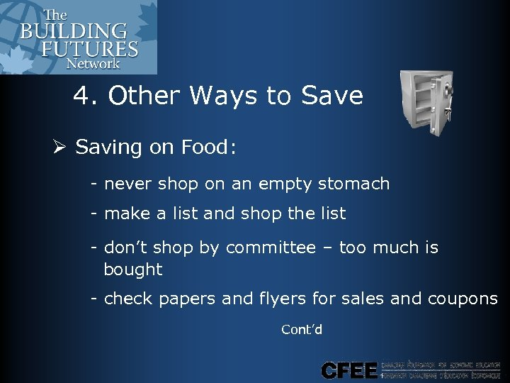 4. Other Ways to Save Ø Saving on Food: - never shop on an