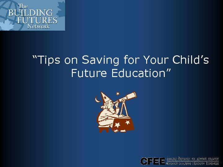 """""""Tips on Saving for Your Child's Future Education"""""""