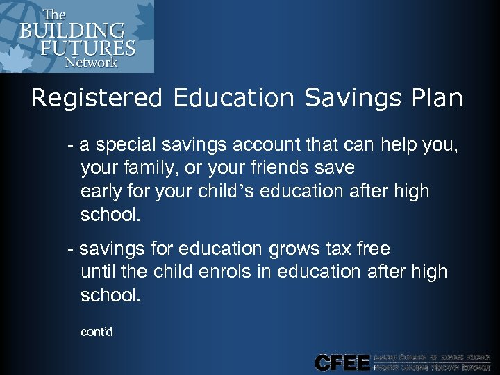 Registered Education Savings Plan - a special savings account that can help you, your