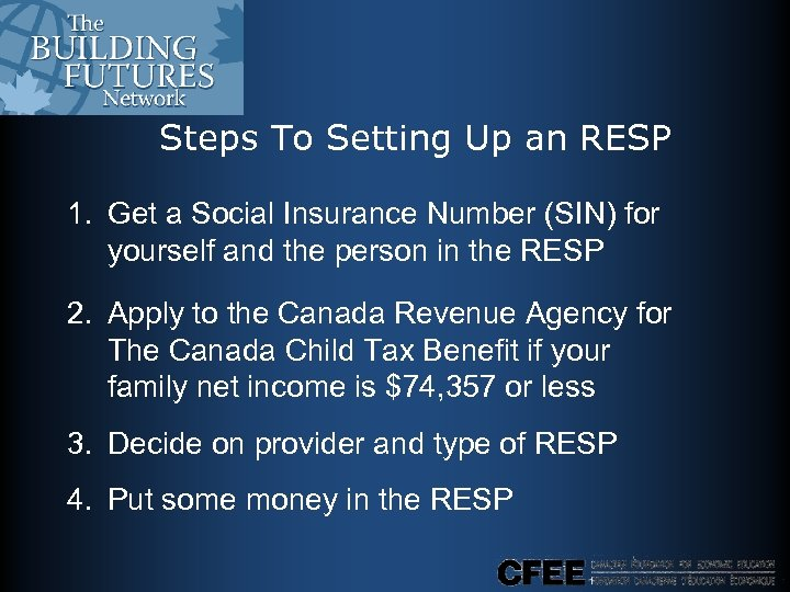 Steps To Setting Up an RESP 1. Get a Social Insurance Number (SIN) for