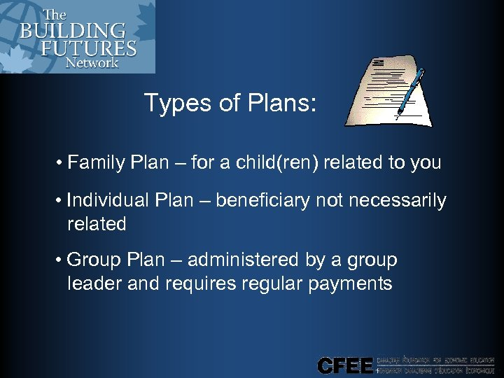 Types of Plans: • Family Plan – for a child(ren) related to you •