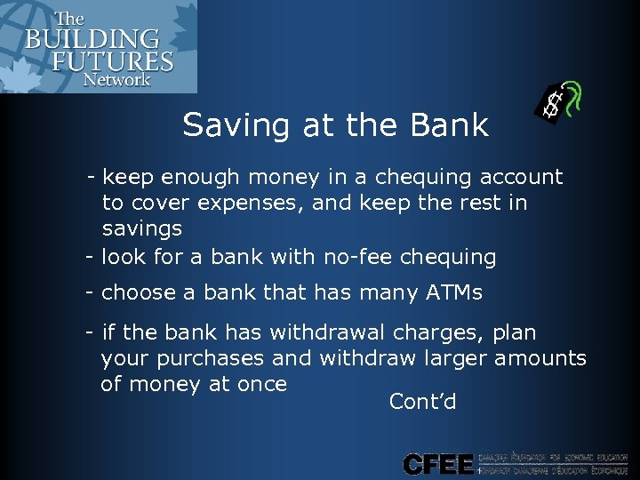 Saving at the Bank - keep enough money in a chequing account to cover