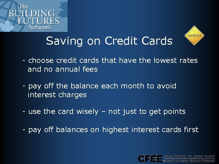 Saving on Credit Cards - choose credit cards that have the lowest rates and