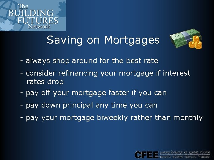 Saving on Mortgages - always shop around for the best rate - consider refinancing