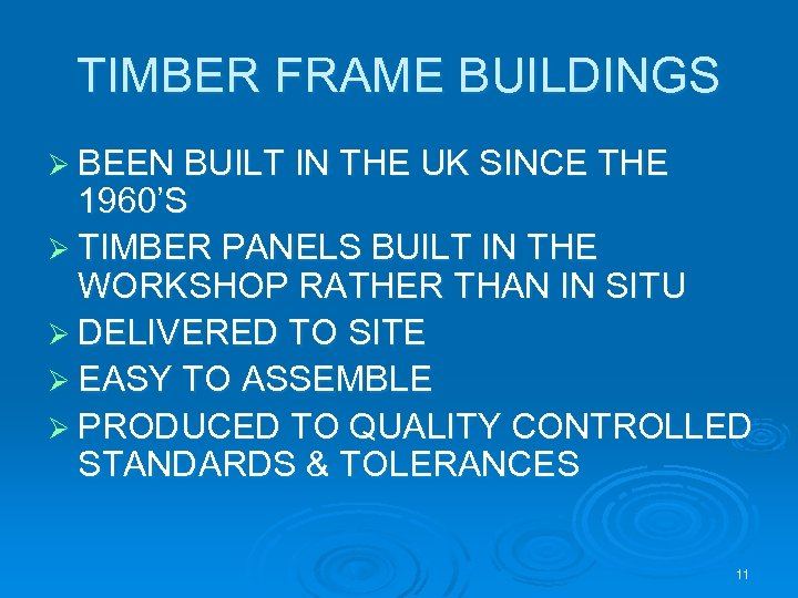 TIMBER FRAME BUILDINGS Ø BEEN BUILT IN THE UK SINCE THE 1960'S Ø TIMBER