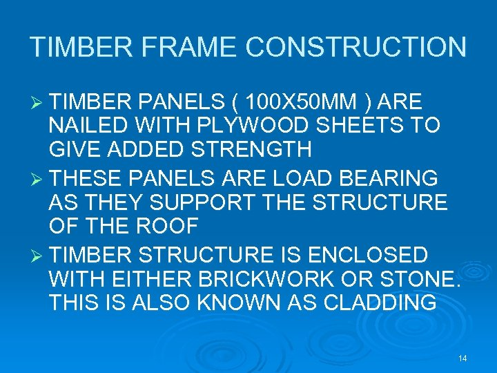 TIMBER FRAME CONSTRUCTION Ø TIMBER PANELS ( 100 X 50 MM ) ARE NAILED