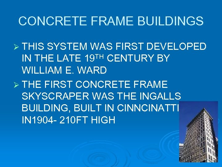 CONCRETE FRAME BUILDINGS Ø THIS SYSTEM WAS FIRST DEVELOPED IN THE LATE 19 TH