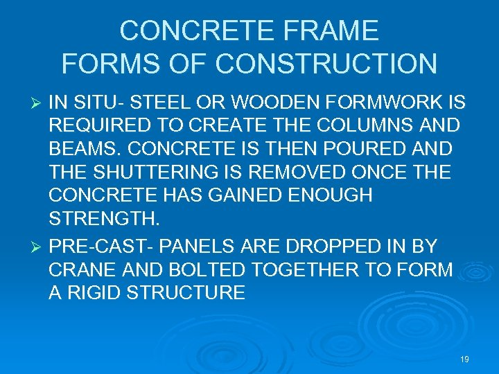 CONCRETE FRAME FORMS OF CONSTRUCTION IN SITU- STEEL OR WOODEN FORMWORK IS REQUIRED TO