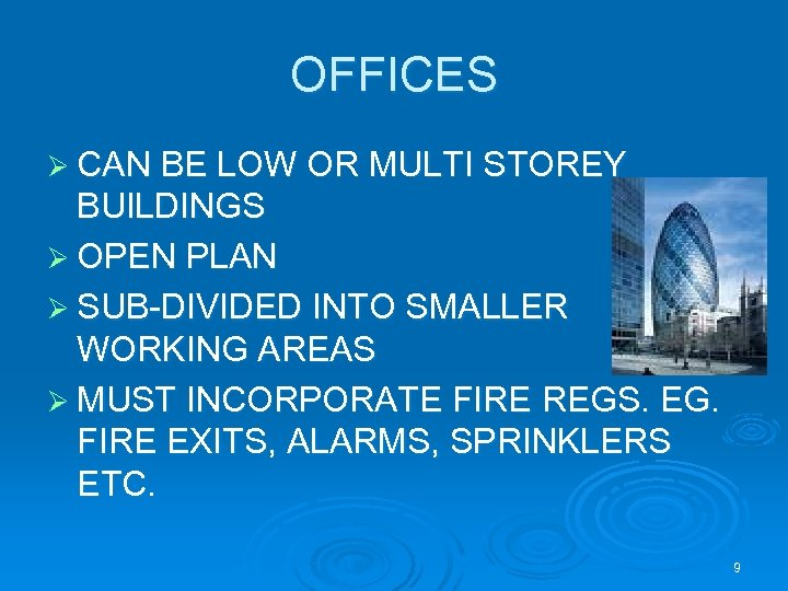 OFFICES Ø CAN BE LOW OR MULTI STOREY BUILDINGS Ø OPEN PLAN Ø SUB-DIVIDED
