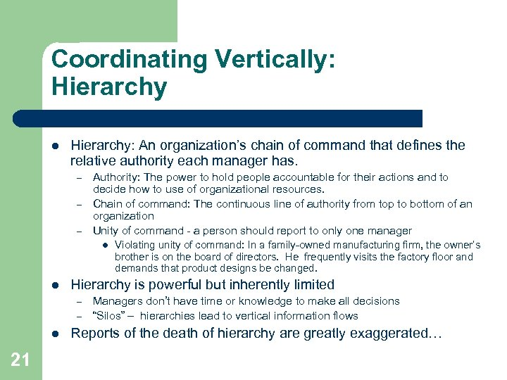 Coordinating Vertically: Hierarchy l Hierarchy: An organization's chain of command that defines the relative