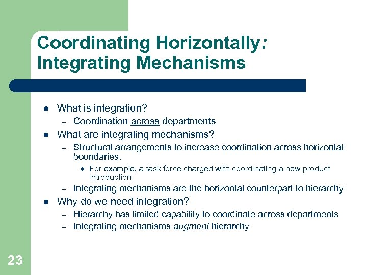 Coordinating Horizontally: Integrating Mechanisms l What is integration? – l Coordination across departments What