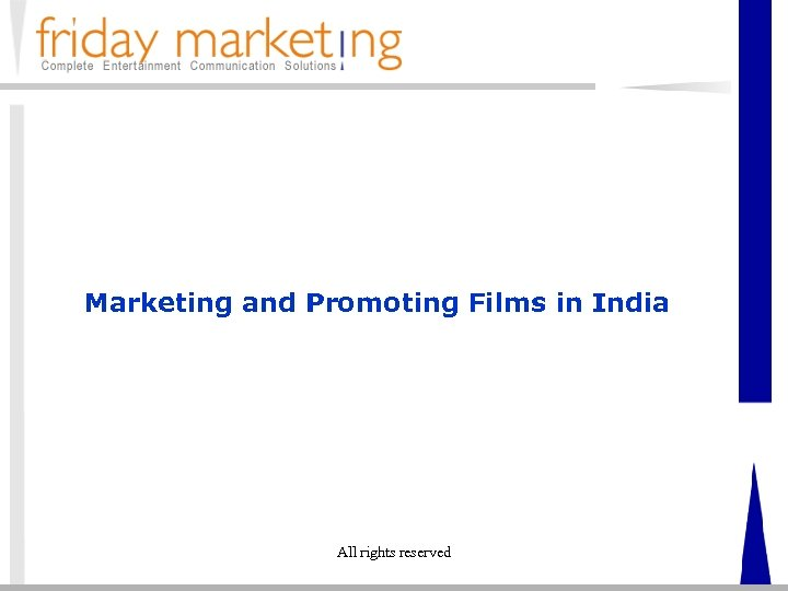 Marketing and Promoting Films in India All rights reserved