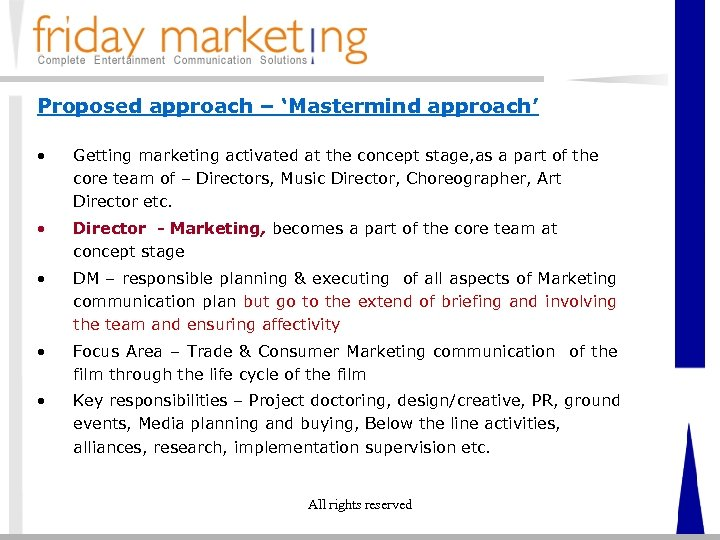 Proposed approach – 'Mastermind approach' • Getting marketing activated at the concept stage, as