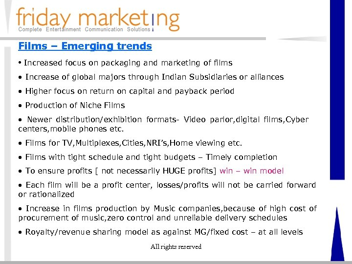 Films – Emerging trends • Increased focus on packaging and marketing of films •