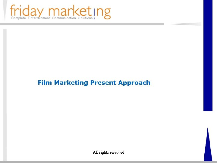 Film Marketing Present Approach All rights reserved