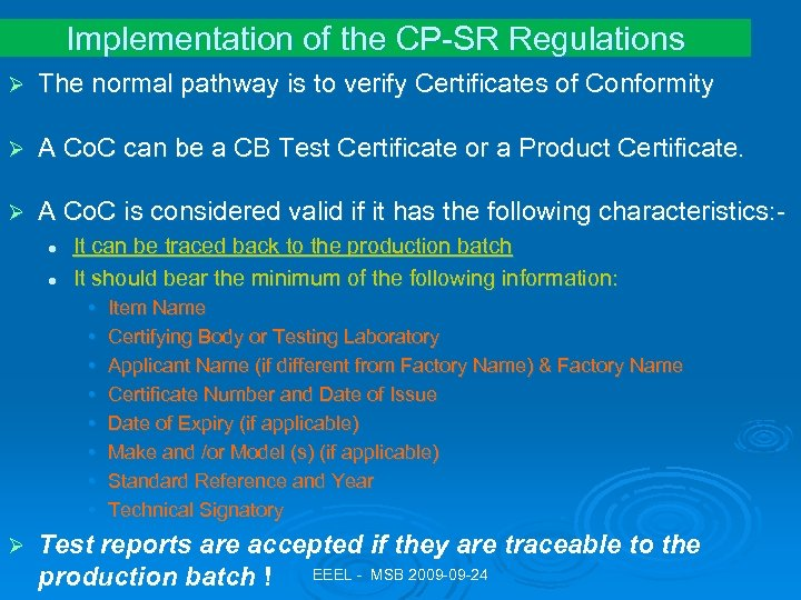Implementation of the CP-SR Regulations Ø The normal pathway is to verify Certificates of