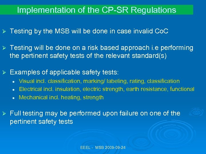 Implementation of the CP-SR Regulations Ø Testing by the MSB will be done in