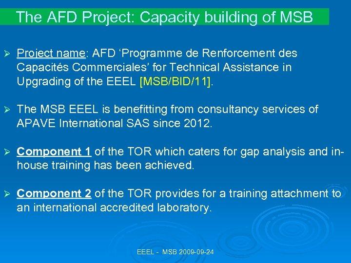 The AFD Project: Capacity building of MSB Ø Project name: AFD 'Programme de Renforcement