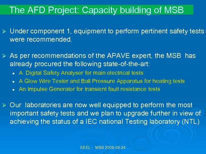 The AFD Project: Capacity building of MSB Ø Under component 1, equipment to perform