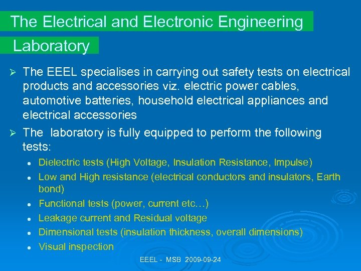 The Electrical and Electronic Engineering Laboratory The EEEL specialises in carrying out safety tests