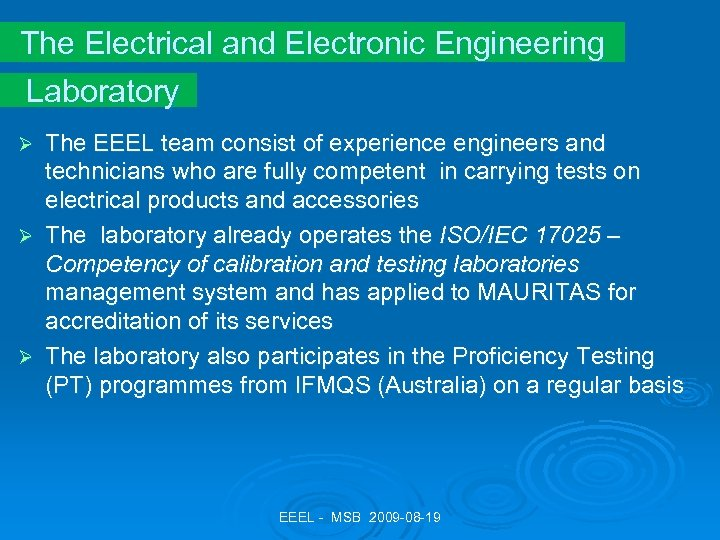 The Electrical and Electronic Engineering Laboratory The EEEL team consist of experience engineers and