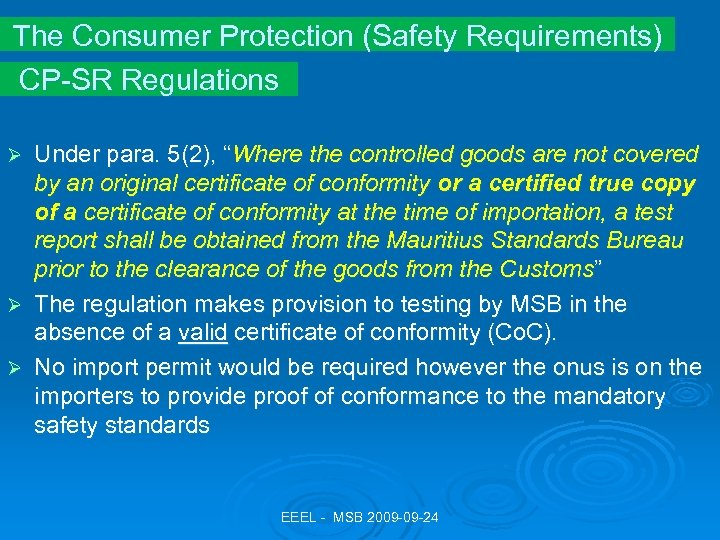 """The Consumer Protection (Safety Requirements) CP-SR Regulations Under para. 5(2), """"Where the controlled goods"""
