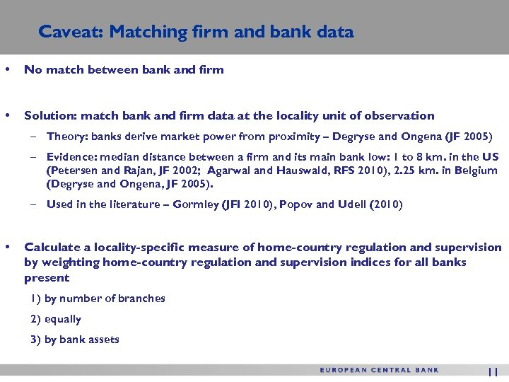 Caveat: Matching firm and bank data • No match between bank and firm •