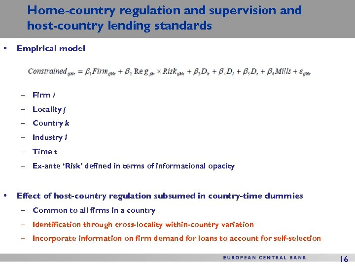 Home-country regulation and supervision and host-country lending standards • Empirical model – Firm i