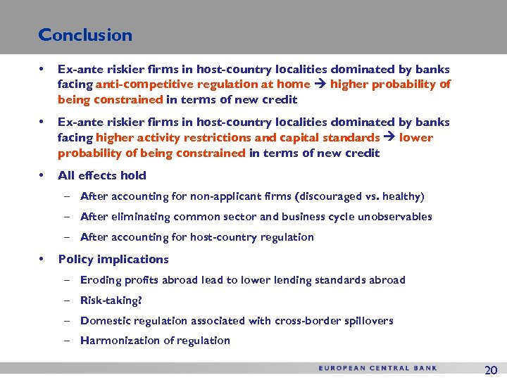 Conclusion • Ex-ante riskier firms in host-country localities dominated by banks facing anti-competitive regulation