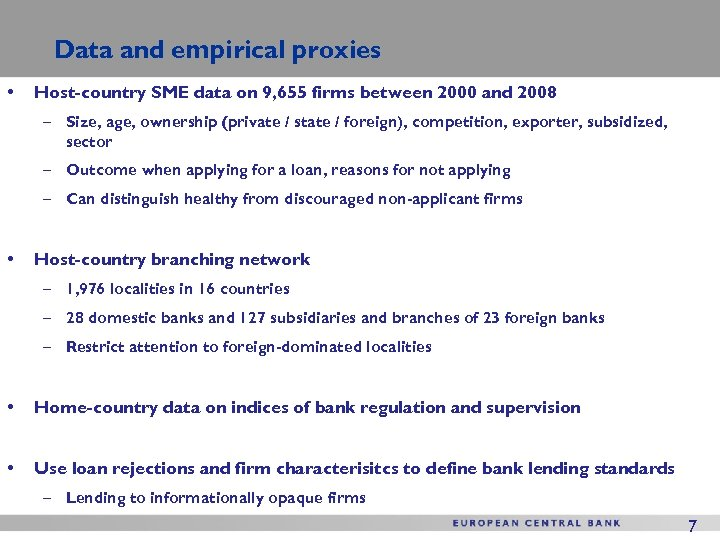 Data and empirical proxies • Host-country SME data on 9, 655 firms between 2000